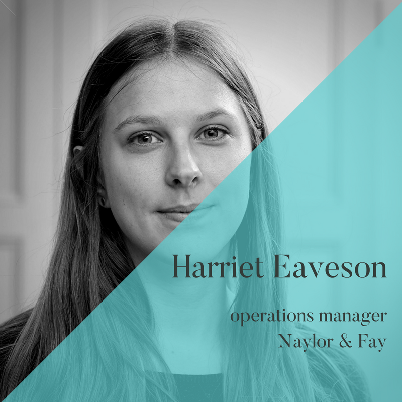 Harriet Eaveson, operations manager, Naylor & Fay, Unhooked Communications client